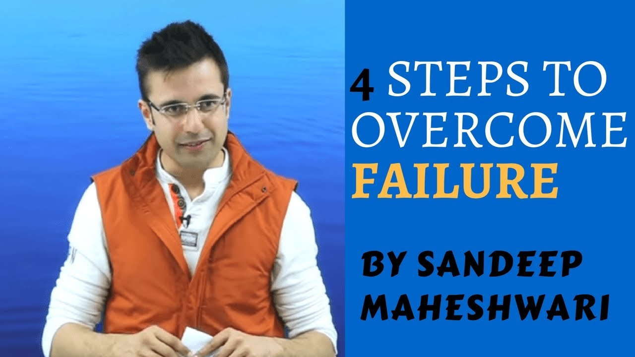 f0835e09691 4 steps to Overcome Failure - By Sandeep Maheshwari