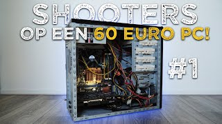 MODERNE SHOOTERS HALEN HOEVEEL FPS?!  - €60 MUFFE GAMING PC AFL. 1