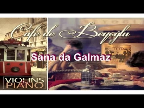 Cafe De Beyoğlu - Sana da Galmaz