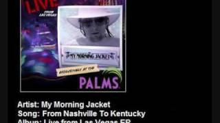 My Morning Jacket - From Nashville to Kentucky