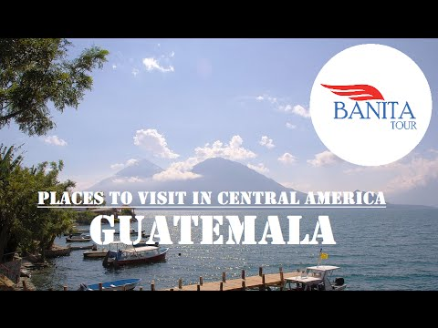 Guatemala Travel | Places to visit in Central America