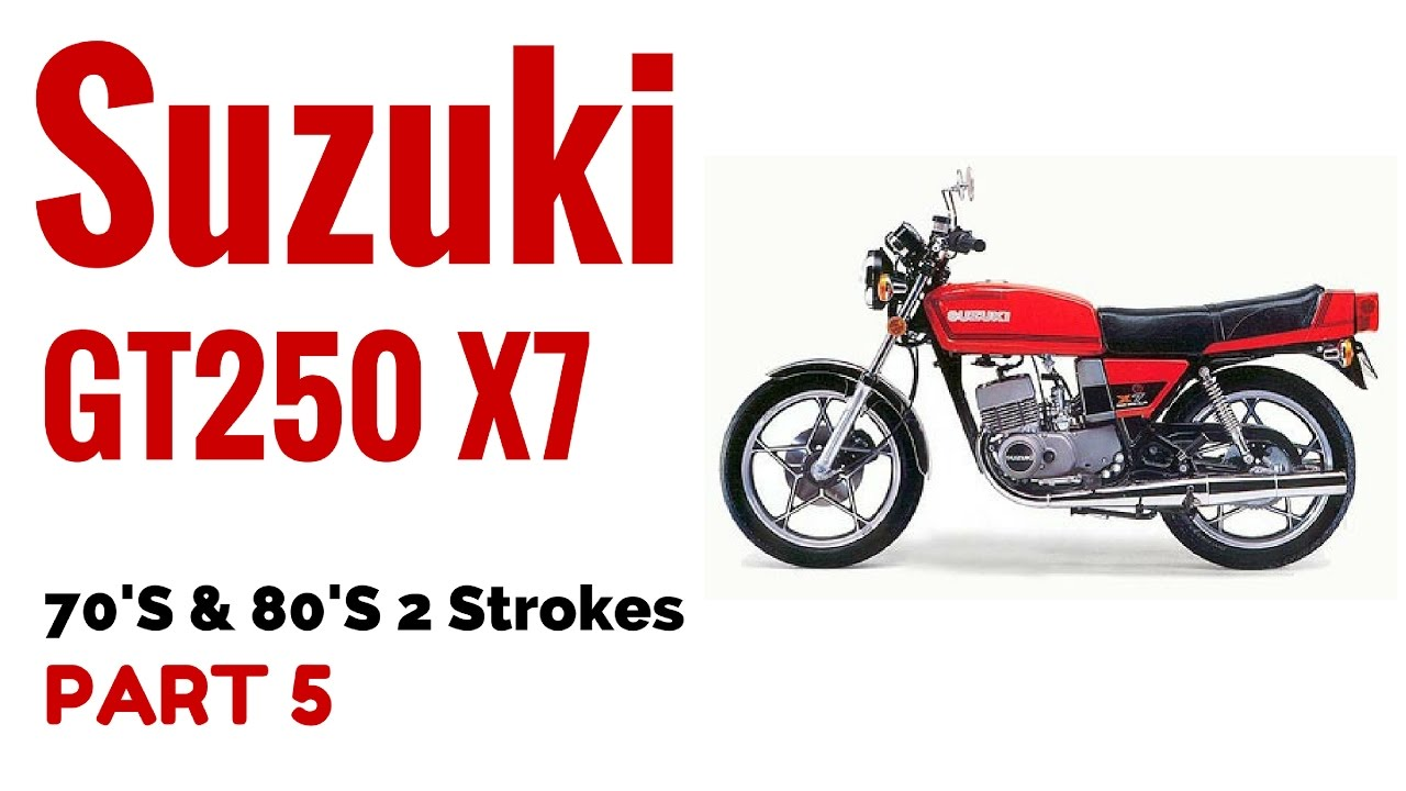 The Suzuki GT250 X7 Motorcycle Review 70's & 80's 2 Strokes Part 5