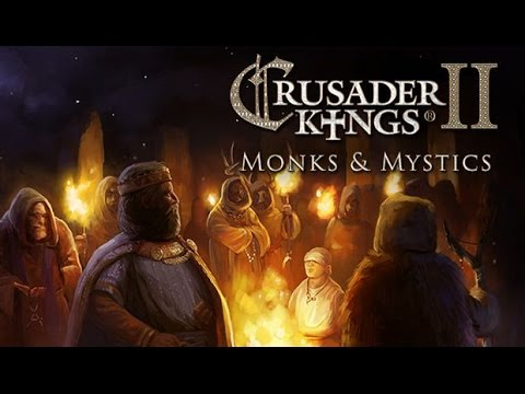 Once more unto the breach, dear friends, once more! Crusader Kings: Monks and Mystics
