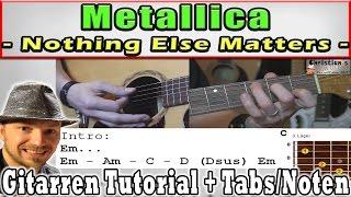 "★Metallica NOTHING ELSE MATTERS ""Akkorde für Anfänger/Beginner""  Akustik Gitarren Tutorial + TABS★"