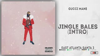 Gambar cover Gucci Mane - Jingle Bales Intro (East Atlanta Santa 3)