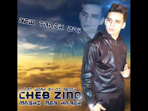 cheb zino 2011 - machi men ha9ek