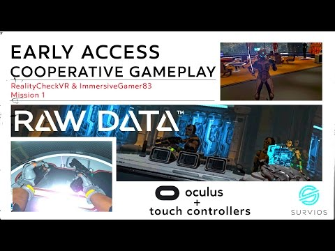 RAW DATA - Oculus Rift + Touch (Co-Op w/HTC Vive) | Mission 1 Complete
