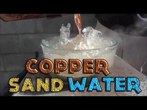 Molten Copper vs Water And Sand