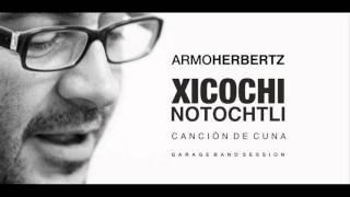 Xicochi Notochtli - Armo Herbertz