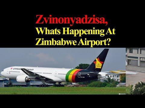 Zvinonyadzisa. Whats Happening At Zimbabwe Airport?