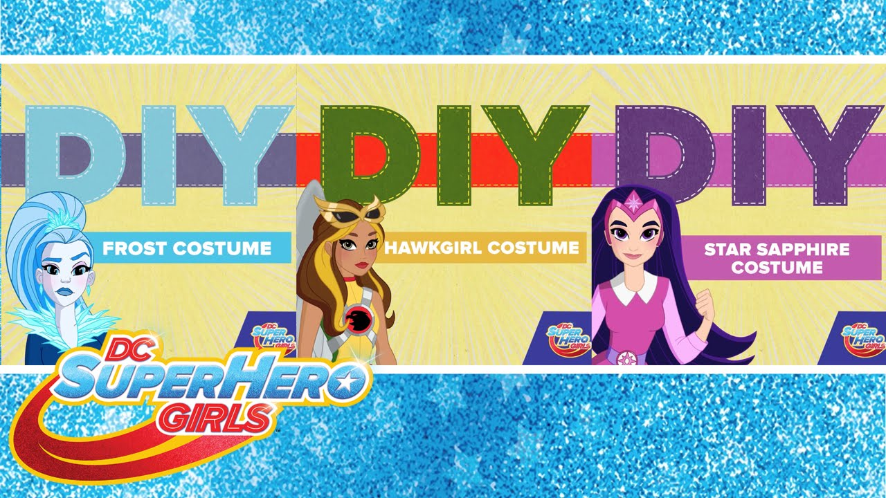 Diy Costumes With The Dc Super Hero Girls Dc Super Hero Girls