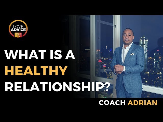 What Is A Healthy Relationship? | Here's What It Is And What It Isn't...
