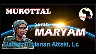 SURAH MARYAM - Ust T Hanan Attaki Lc [MUROTTAL] [Sub: Eng]