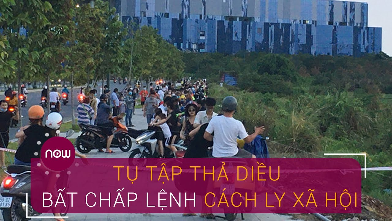 TPHCM: Tụ tập thả diều bất chấp lệnh cách ly xã hội   VTC Now