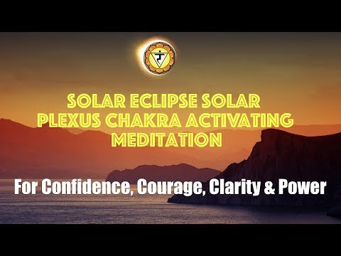 Solar Eclipse Meditation to Heal Your Solar Plexus Chakra