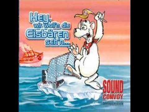 Sound Convoy - Hey, Wir Woll'n Die Eisbären Seh'n