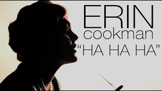 Erin Cookman // Ha Ha Ha (Official Music Video)