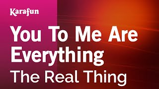 Karaoke You To Me Are Everything - The Real Thing *