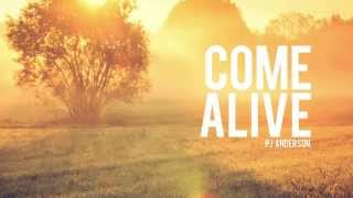 Come Alive Official Lyric Video - PJ Anderson