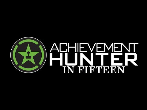 Achievement Hunter in Fifteen