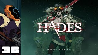 Let's Play Hades - PC Gameplay Part 36 - Lushblaster