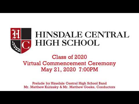 Hinsdale Central High School Class of 2020 Virtual Graduation Ceremony