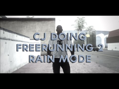 GTA SA | CJ Doing Freerunnig 2 | RainMode!