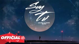 SUY TƯ - MIN. HYUS X BP BOUNCE「Lyrics Video」