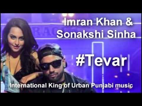 Imran Khan & Sonakshi Sinha - Lets Celebrate (Yo Yo Honey Singh Diss) - Tevar
