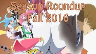 Season roundup - fall 2016 anime (best & worst anime of the season)