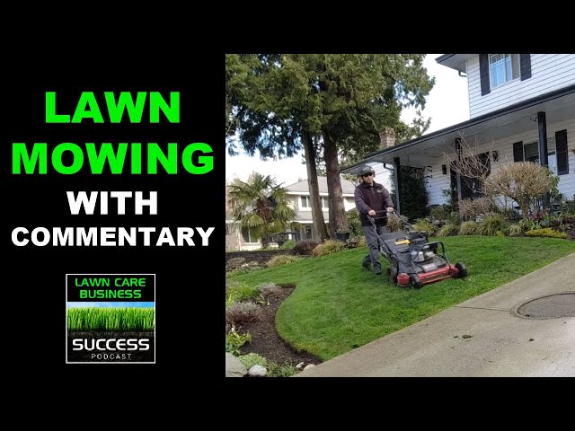 Mowing a Customer Lawn with Commentary
