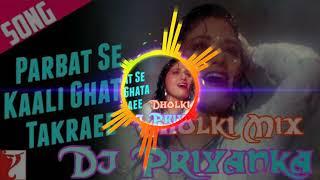 Parvat Pe Kaali Ghata Takraee  ( Hard Top Dholki Rimix 2019 )Dj Priyanka Babuganj RBL