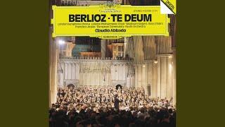 Berlioz: Te Deum, Op.22 - Te ergo quaesumus