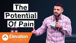 The Potential Of Pain | Pastor Steven Furtick