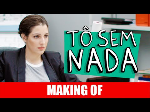 Tô Sem Nada – Making Of