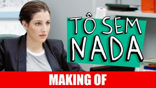 Vídeo - Tô Sem Nada – Making Of