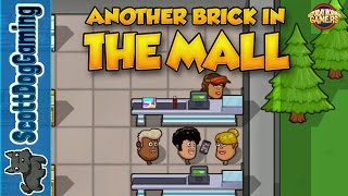 Another Brick In the Mall - Gameplay & First Look Ep 01 ScottDogGaming
