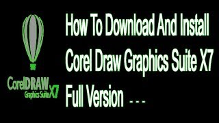 How to Download and Install Corel Draw Graphics Suite X7 Full Version ( in Tamil )