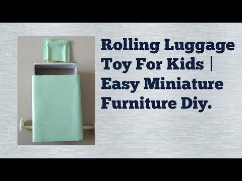 Rolling Luggage Toy For Kids  Easy Miniature furniture Diy.