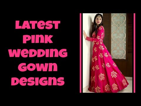 Latest Pink Bridal Gown Designs