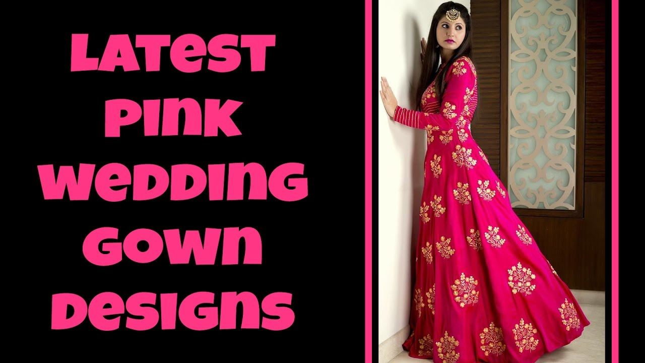 Latest Pink Bridal Gown Designs - YouTube