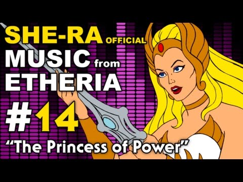 She-Ra - MUSIC from ETHERIA - The Princess of Power (He Man)