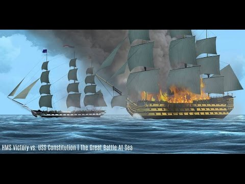 HMS Victory vs. USS Constitution | The Great Battle At Sea