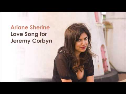 Ariane Sherine - Love Song for Jeremy Corbyn