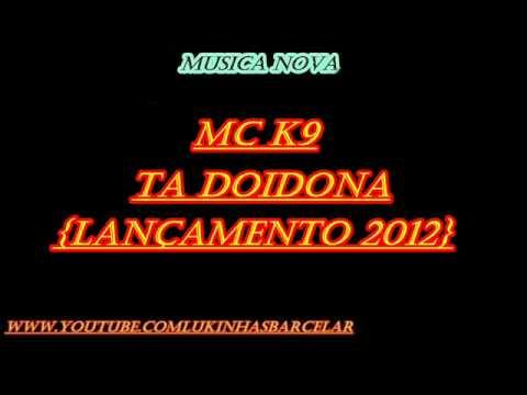 musica do mc k9 ta doidona