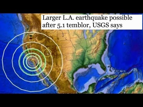 Larger Los Angeles Earthquake is possible after 5.1 Tremor