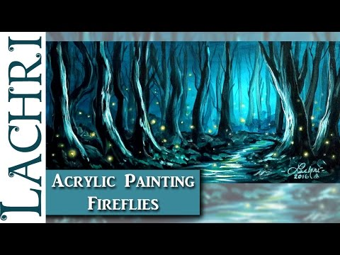 Acrylic Painting tips and techniques - How to paint fireflies and a forest in acrylics w/ Lachri