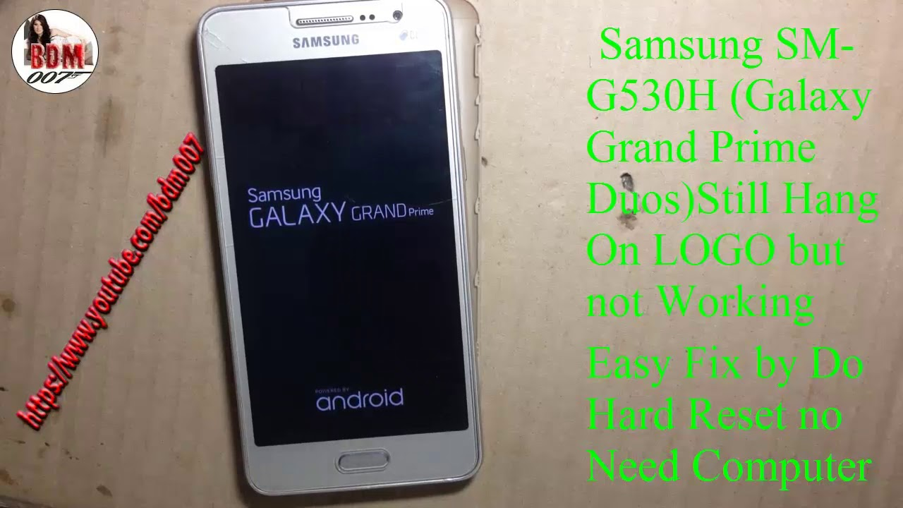 Samsung SM G530H ( Galaxy Grand Prime Duos ) Hang On LOGO Fix Done No Need  Computer by Bd M007