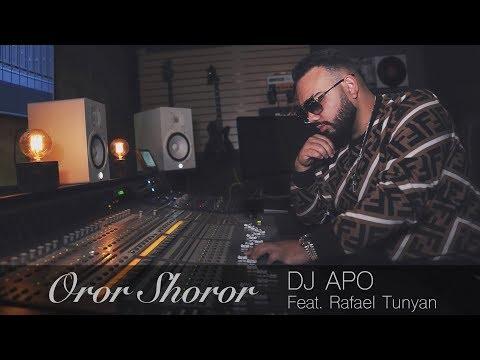 DJ APO - Oror Shoror Ft. Rafael Tunyan (Official 2019) █▬█ █ ▀█▀