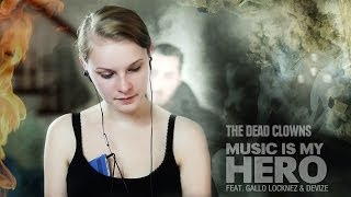 The Dead Clowns - Music Is My Hero (Featuring Gallo Locknez and Devize)